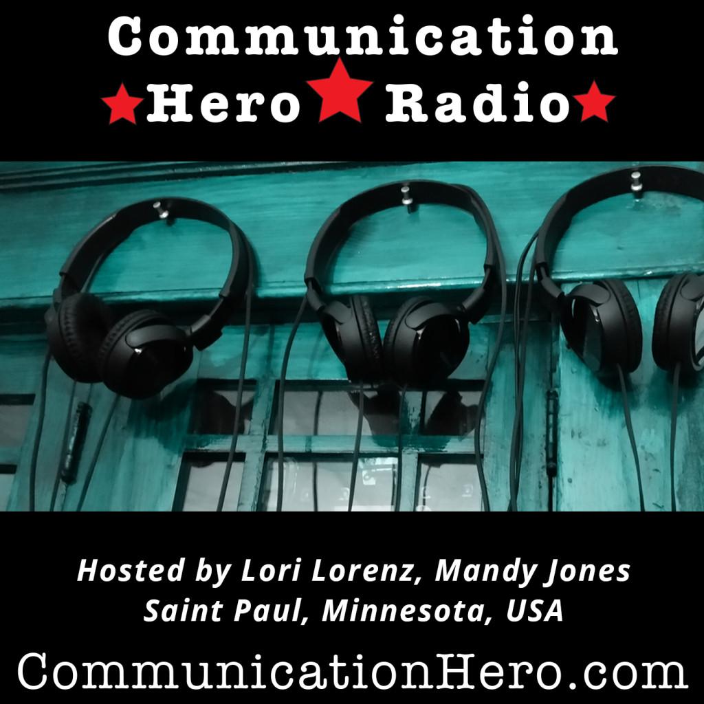 Communication Hero Radio Podcasts