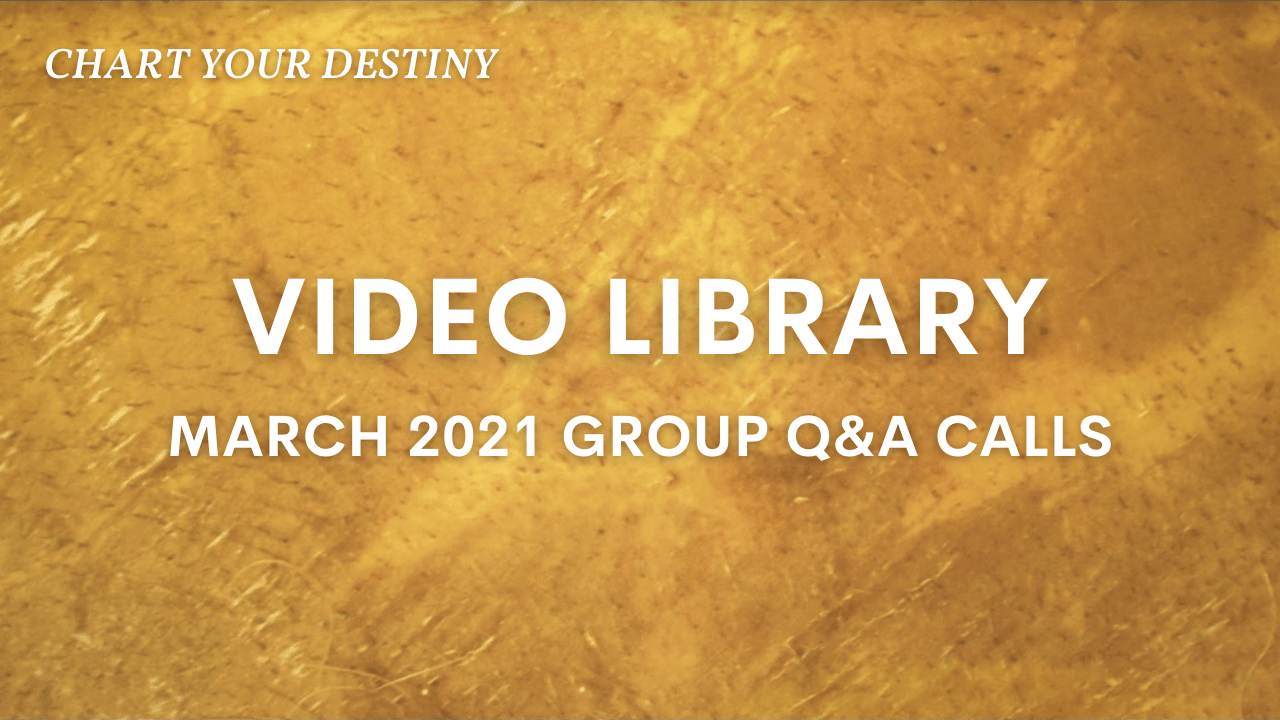 March 2021 Group Q&A Calls – Video Library
